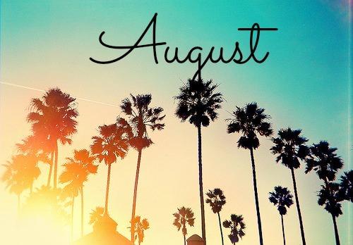 E august!!!