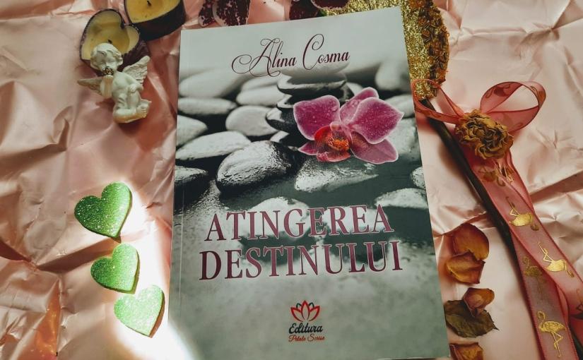 """Citind-o pe Alina Cosma. Cartea """"Atingerea destinului""""!"""