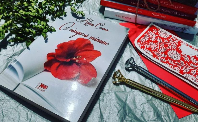 """Citind-o pe Alina Cosma. Cartea """"O singurăminune""""!"""