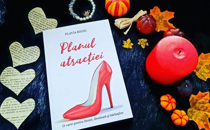 """Citind-o pe Flavia Bădic. Cartea """"Planul Atracției!"""""""