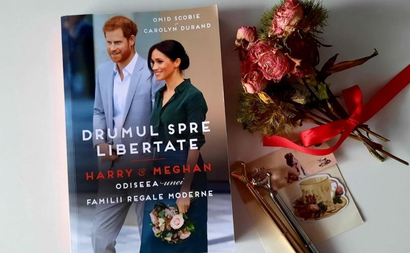 "Citindu-i pe Omid Scobie și Carolyn Durand. Cartea ""Drumul spre Libertate. Harry &Meghan""!"