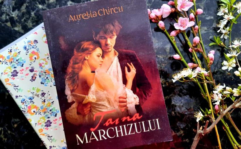 """Citind-o pe Aurelia Chircu. Cartea """"Taina Marchizului""""!"""