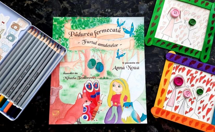 """Citind-o pe Anna Noua. Cartea """"Pădurea fermecată. Furtul amuletelor""""!"""