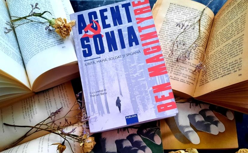 "Citindu-l pe Ben MacIntyre. Cartea ""AgentSonia""!"