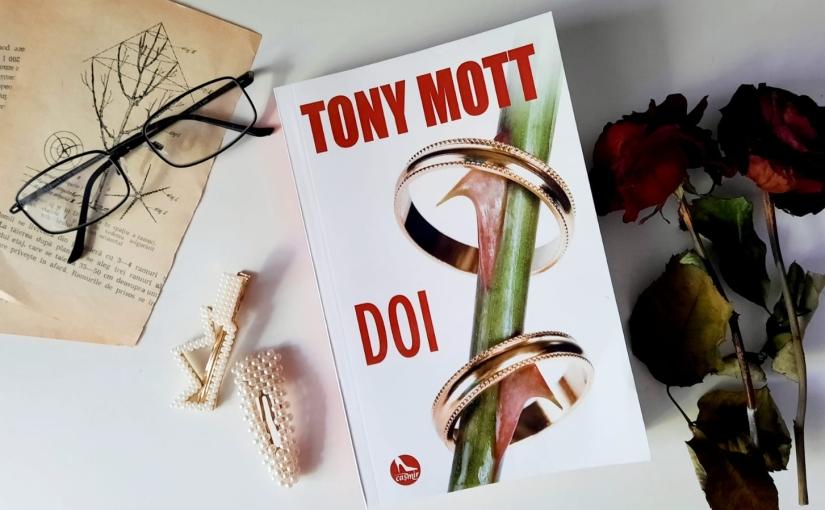 "Citind-o pe Tony Mott. Cartea ""Doi""!"