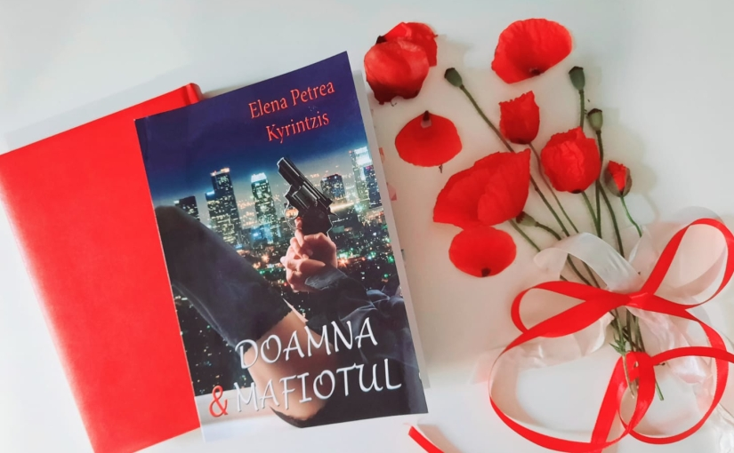 """Citind-o pe Elena Petrea Kyrintzis. Cartea """"Doamna și Mafiotul""""!"""