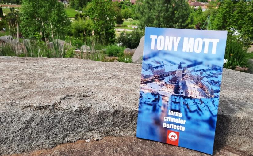 "Citind-o pe Tony Mott. Cartea ""Iarna Crimelor perfecte""!"