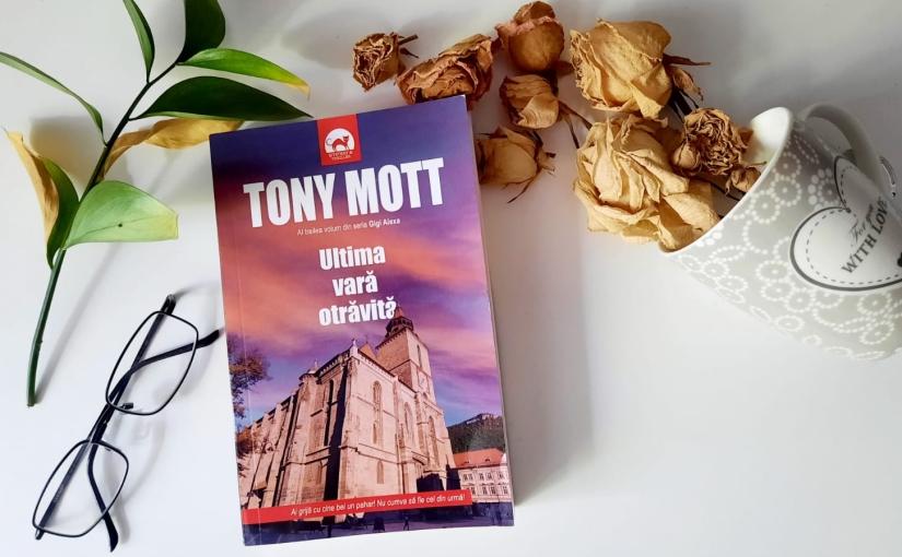 """Citind-o pe Tony Mott. Cartea """"Ultima varăotrăvită""""!"""