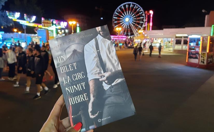 """Citind-o pe Natașa Alina Culea. Cartea """"Un bilet la circ numitIubire!"""""""
