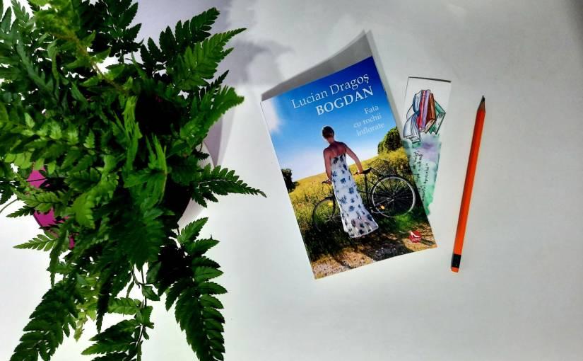 """Citindu-l pe Lucian Dragoș Bogdan. Cartea """"Fata cu rochii înflorate""""!"""