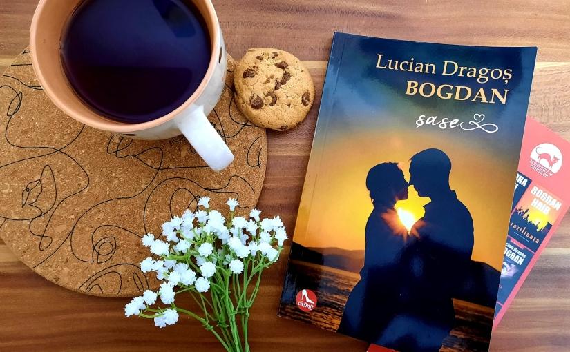 """Citindu-l pe Lucian Dragoș Bogdan. Cartea """"Șase""""!"""