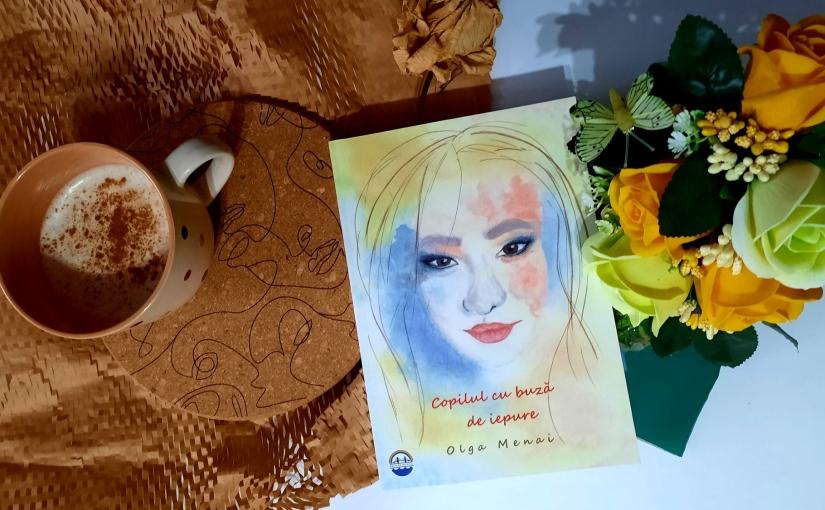 """Citind-o pe Olga Menai. Cartea """"Copilul cu buză deiepure""""!"""